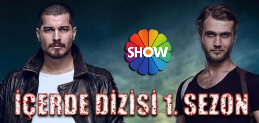 İçerde Dizisi izle - 1. Sezon Show Tv